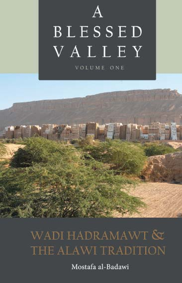 A Blessed Valley - Wadi Hadramawt & the Alawai Tradition
