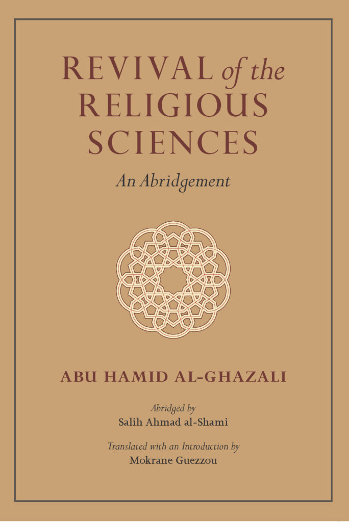 Revival of Religious Sciences: an Abridgement of al-Ghazalis Ihya Ulum ad-Din